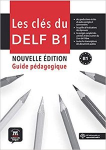 Les Clés Du Delf B1 - Guide Pédagogique