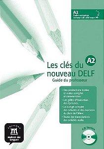 Les Clés Du Nouveau Delf A2 - Guide Du Professeur Avec CD