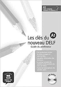 Les Clés Du Nouveau Delf A1 - Guide Du Professeur Avec CD