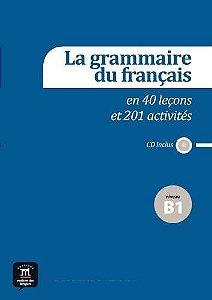 La Grammaire Du Français B1 - En 40 Leçons Et 201 Activités