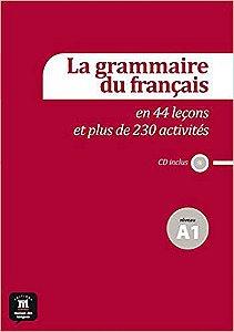 La Grammaire Du Français A1 - En 44 Leçons Et Plus De 230 Activités