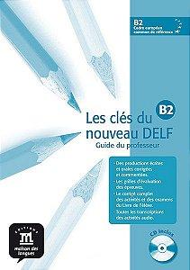 Les Clés Du Nouveau Delf Guide Dul Professeur + CD-B2
