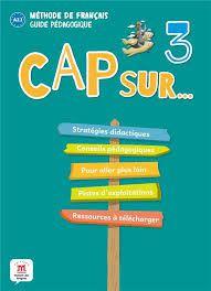 Cap Sur Nouveau 3 - Guide Pédagogique (Format Papier) - A2.1