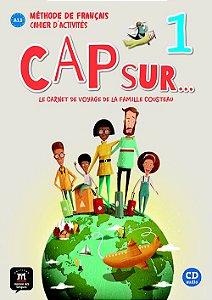 Cap Sur Nouveau 1 - Cahier D'Activités + CD - A1.1
