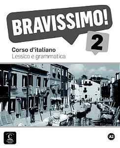 Bravissimo! 2 - Lessico E Grammatica - A2