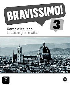 Bravissimo! 3 - Lessico E Grammatica - B1