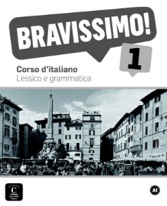 Bravissimo! 1 - Lessico E Grammatica - A1