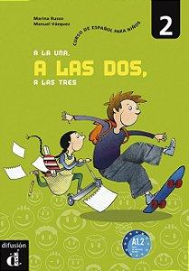 A La Una... A Las Dos, A Las Tres 2 A1.2 - Libro Del Alumno