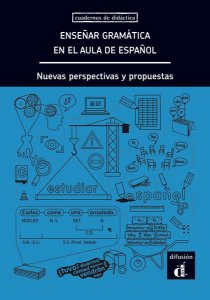Enseñar Gramática En El Aula De Español - Nuevas Perspectivas Y Propuestas