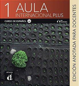 Aula Internacional Plus - Edición Anotada Para Docentes - A1