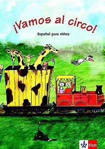 ¡Vamos Al Circo! - Libro Del Alumno - A1.1