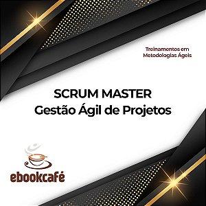 Gestão Ágil de Projetos - SCRUM MASTER
