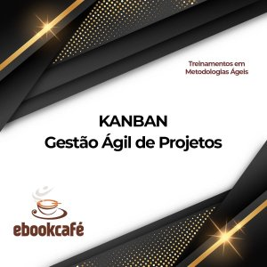 Gestão Ágil de Projetos - Kanban