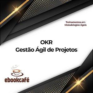 Gestão Ágil de Projetos - OKR - Objectives and Key Results