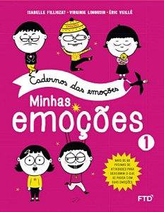 Cadernos das Emoções - Volume 1 - Minhas Emoções