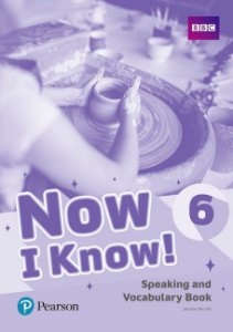 Now I Know! 6 - Speaking And Vocabulary Book