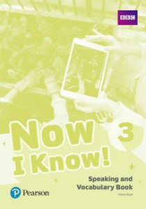 Now I Know! 3 - Speaking And Vocabulary Book