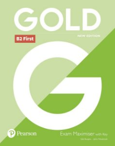 Gold B2 First - Exam Maximiser With Key