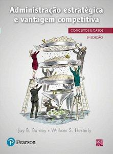 Administração Estratégica E Vantagem Competitiva - Conceitos E Casos