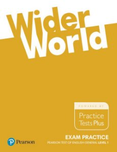 Wider World - Exam Practice - Pearson Test Of English General - Level 1
