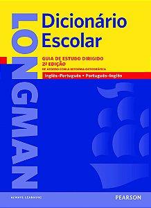Longman Dicionário Escolar - Guia De Estudo Dirigido - De Acordo Com A Reforma Ortográfica - Inglês/Português - Portuguê