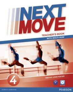 Next Move 4 - Teacher'S Book With Multi-Rom Pack