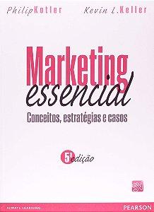 Marketing Essencial - Conceitos, Estratégias E Casos