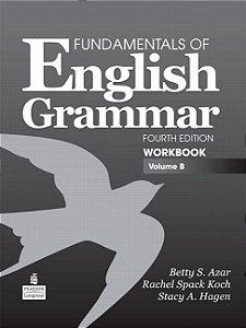 Fundamentals Of English Grammar - Workbook - Volume B - With Answer Key