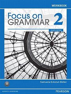 Focus On Grammar 2 - Workbook