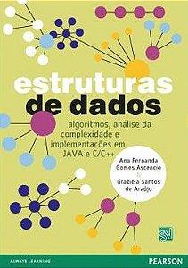 Estruturas De Dados - Algoritmos, Análise Da Complexidade E Implementações Em Java E C/C++