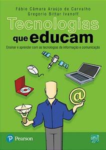 Tecnologias Que Educam - Ensinar E Aprender Com As Tecnologias De Informação E Comunicação