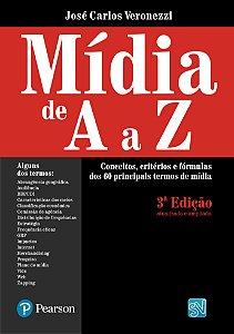 Mídia De A A Z - Conceitos, Critérios E Fórmulas Dos 60 Principais Termos De Mídia