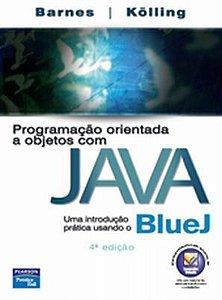 Programação Orientada A Objetos Com Java - Uma Introdução Prática Usando O Bluej
