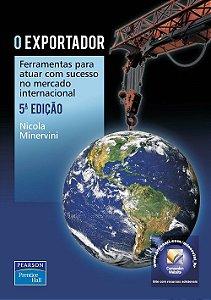 O Exportador - Ferramentas Para Atuar Com Sucesso No Mercado Internacional