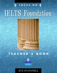 Focus On Ielts Foundation - Teacher'S Book