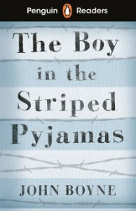 The Boy in the Striped Pyjamas - Penguin Readers - Level 4