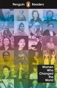 Women Who Changed the World - Penguin Readers - Level 4