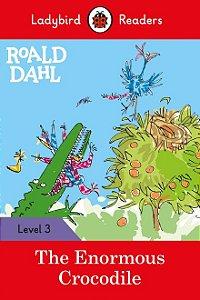 Roald Dahl: The Enormous Crocodile - Ladybird Readers - Level 3