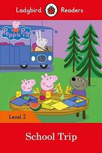 Peppa Pig: School Trip - Ladybird Readers - Level 2