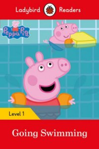 Peppa Pig: Going Swimming - Ladybird Readers - Level 1