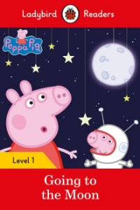 Peppa Pig: Going to the Moon - Ladybird Readers - Level 1