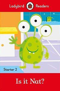 Is it Nat? - Ladybird Readers - Level Starter