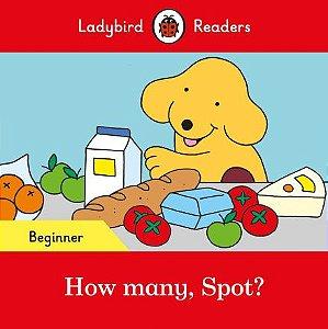 How many, Spot? - Ladybird Readers - Level Beginner