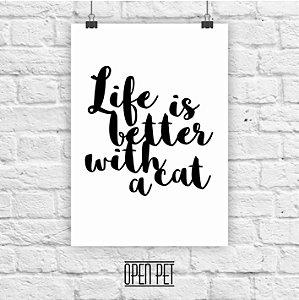 Poster Life Better Cat