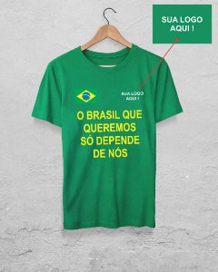 20 Camisetas O BRASIL QUE QUEREMOS SÓ DEPENDE DE NÓ