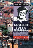 GOVERNO LUIZA ERUNDINA, O