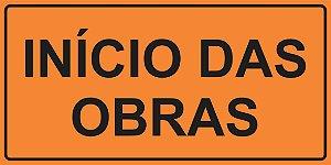 PLACA SINALIZAÇÃO DE OBRAS - INÍCIO DAS OBRAS - 200X100 CM