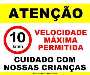 PLACA ATENÇÃO VELOCIDADE 10Km - CUIDADO COM AS CRIANÇAS
