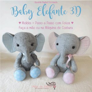 MEGA PROMOÇÃO Apostila Digital Baby Elefante 3D -  by  Juliana Cwikla - FAÇA NA MÃO E NA MÁQUINA