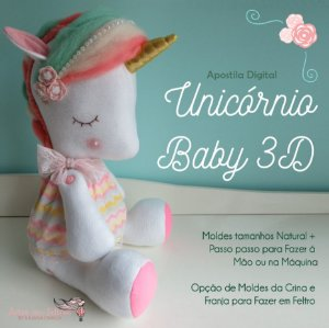 APOSTILA DIGITAL UNICÓRNIO BABY 3D - by Juliana Cwikla FAÇA NA MÃO E NA MÁQUINA